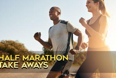 half marathon take aways