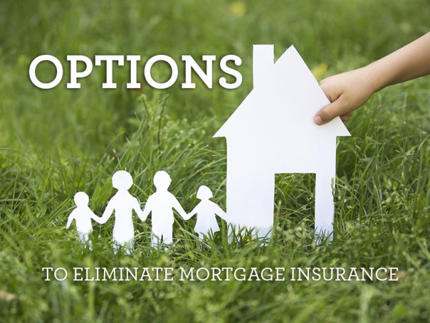 options to eliminate mortgage insurance